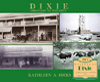 Dixie: Orchards to Industry by Kathleen Hicks