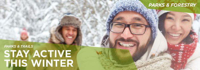 City of Mississauga Parks and Forestry - Stay Active This Winter