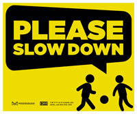 Please slow down lawn sign
