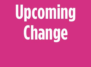 Upcoming Change